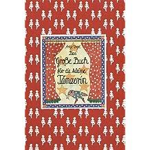 Das Große Buch für die kleine Tänzerin