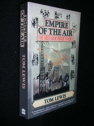 Empire of the Air: The Men Who Made Radio by Tom Lewis (1993-01-05)