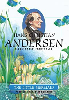 The Little Mermaid (H.C. Andersen Illustrated Fairy Tales Book 1) (English Edition) par [Andersen, Hans Christian]