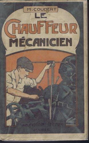 Le chauffeur - mécanicien. conseils pratiques. par M. Coudert