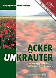 Ackerunkräuter: Bestimmung, Biologie, Landwirtschaftliche Bedeutung