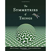 The Symmetries of Things by John H. Conway (2008-05-07)