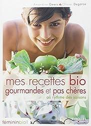 Mes recettes bio, gourmandes et pas chères