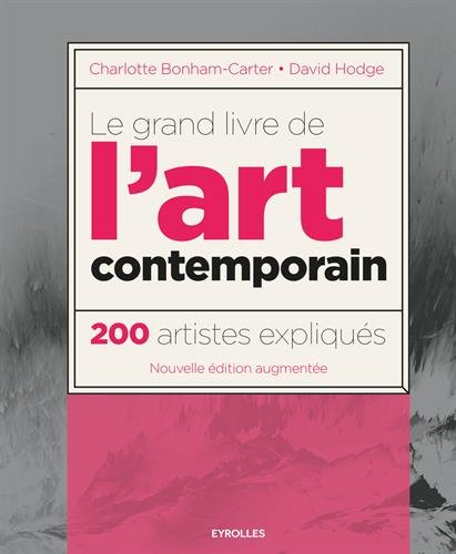 Le grand livre de l'art contemporain: 200 artistes expliqués.