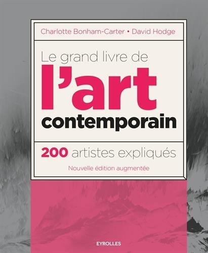 Le grand livre de l'art contemporain: 200 artistes expliqués. par David Hodge