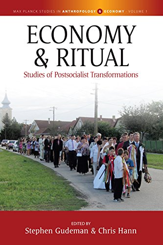 Economy and Ritual: Studies in Postsocialist Transformations (Max Planck Studies in Economy and Society)