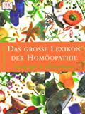 Das große Lexikon der Homöopathie