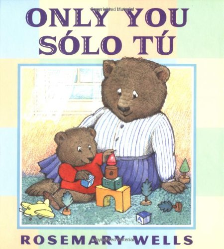 Only You/Solo Tu por Rosemary Wells