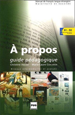 À propos. Dossiers thématiques. B1-B2. Guide pédagogique. Per le Scuole superiori