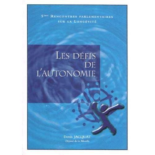 Les défis de l'autonomie: Actes du colloque, Paris, octobre 1998