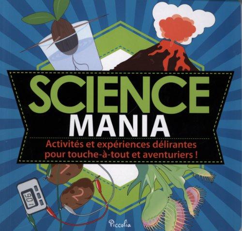 Science mania : Activités et expérienc...
