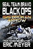 SEAL Team Bravo: Black Ops – ISIS Broken Arrow (SEAL Team Bravo: Black Ops - Short Reads Book 1)