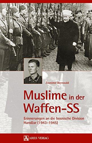 Muslime in der Waffen-SS: Erinnerungen an die bosnische Division Handžar (1943-1945)