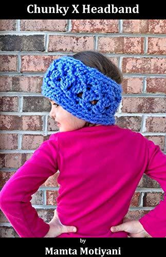 Chunky X Headband | Crochet Pattern: Adorable Fashion Accessory For Romantic Women (Crochet Patterns) (English Edition) Neck Cool Wrap