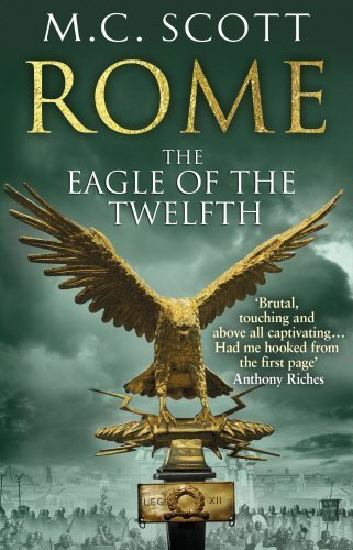 Rome: The Eagle Of The Twelfth: Rome 3 by M C Scott (2013-03-14)