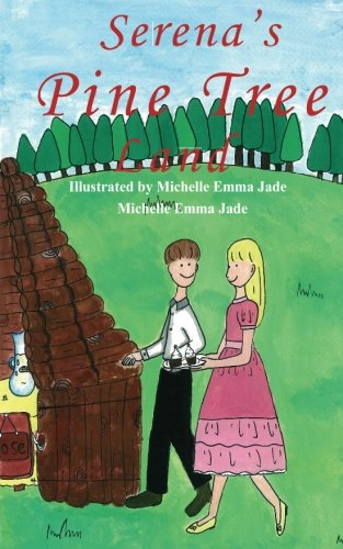 Serena's Pine Tree Land: There was a girl named Serena who had a special childhood with her father's cousin's son Jacob. They started their own did they face? Would their business succeed?