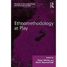 Ethnomethodology at Play