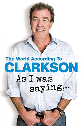 As I Was Saying . . .: The World According to Clarkson Volume 6 por Jeremy Clarkson
