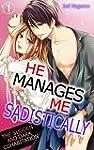 He Manages Me Sadistically Vol.1 (TL...