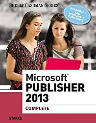 Microsoft® Publisher 2013: Complete (Shelly Cashman)