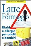 Latte e formaggio. Rischi ed allergie per adulti e bambini
