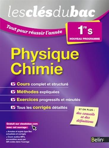 Les Clés Du Bac - Tout Pour Réussir L'année - Physique Chimie 1re S