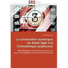 La conservation numérique du dépôt légal à la cinémathèque québécoise