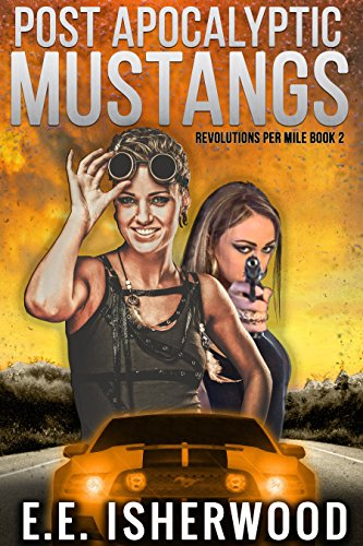 free kindle book Post Apocalyptic Mustangs: Revolutions Per Mile, Book 2