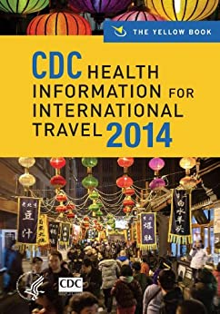CDC Health Information for International Travel 2014: The Yellow Book par [Centers for Disease Control and Prevention]
