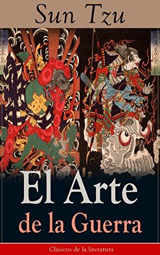 El Arte de la Guerra: Clásicos de la literatura por Sun Tzu