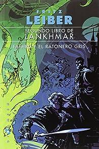 Fafhrd y el Ratonero Gris: Segundo libro de Lankhmar: 2 par Fritz Leiber