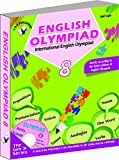 International English Olympiad - Class 8  with CD: Essential Principles with Examples, Mcqs and Solutions, Model Test Papers