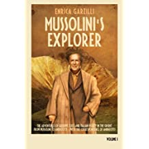 Mussolini's Explorer: The Adventures of Giuseppe Tucci and Italian Policy in the Orient from Mussolini to Andreotti. With the Correspondence of Giulio Andreotti.: Volume 1