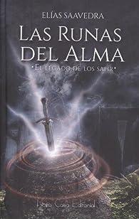 Las Runas del Alma: El Legado de los Safir par Elías Saavedra Vázquez