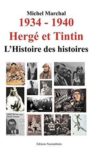1934 - 1940 Herg et Tintin: L'histoire des histoires