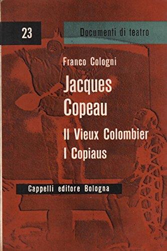 Jacques Copeau  Il Vieux Colombier  I Copiaus.