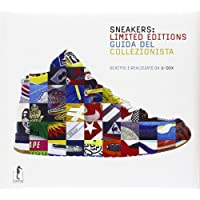 Sneakers: limited editions. Guida del collezionista