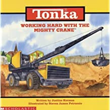 Working Hard with the Mighty Crane (Tonka) by Justine Korman-Fontes (1998-05-01)