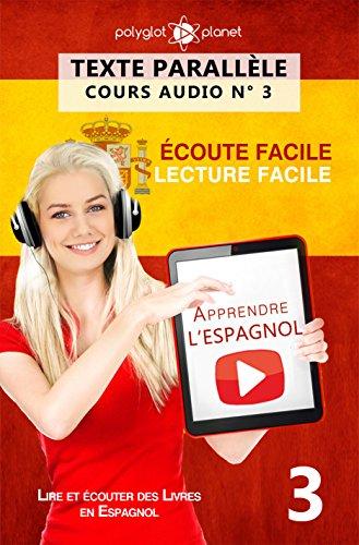 Apprendre l'espagnol - Écoute facile   Lecture facile   Texte parallèle: COURS ESPAGNOL AUDIO N° 3 (Lire et écouter des Livres en Espagnol)