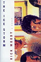 The Ice Storm by Rick Moody (1994-05-01)