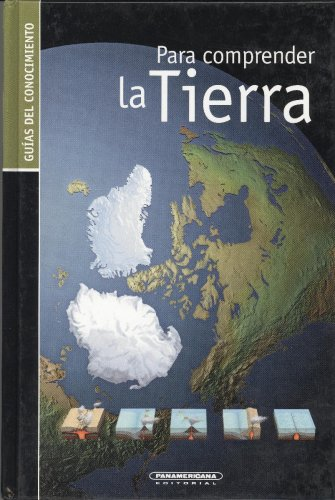 Para comprender la Tierra / Understanding the Earth (Guias Del Conocimiento / Knowledge Guides)