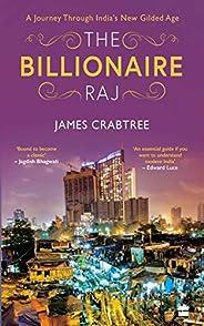 The Billionaire Raj: A Journey through India's New Gilded