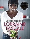 La cocina rápida de Lorraine Pascale: 100 recetas frescas, deliciosas y hechas en un plisplás...