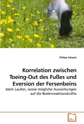 Korrelation zwischen Toeing-Out des Fußes und Eversion der Fersenbeins: beim Laufen, sowie mögliche Auswirkungen auf die Bodenreaktionskräfte
