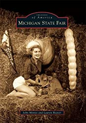 Michigan State Fair (Images of America) by John Minnis (2010-08-18)