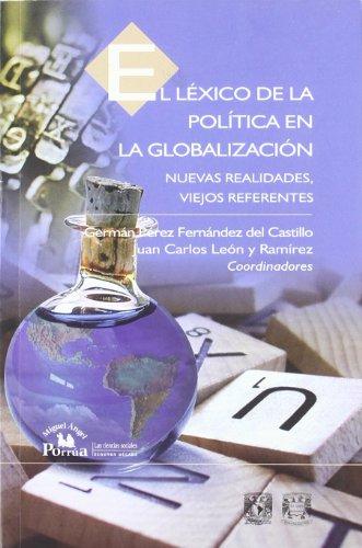 El lexico de la politica en la globalizacion (Las Ciencias Sociales. Segunda Decada)