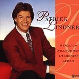 Songtexte von Patrick Lindner - Herzlich Willkommen in meinem Leben