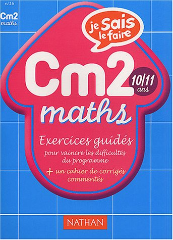Je sais le faire : Maths CM2