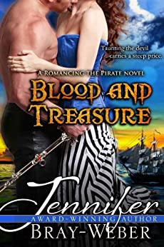 Blood and Treasure: A Romancing the Pirate Novel by [Bray-Weber, Jennifer]