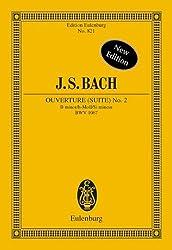 Ouvertüre (Suite) Nr. 2: h-Moll. BWV 1067. Flöte, Streicher und Basso continuo. Studienpartitur. (Eulenburg Studienpartituren)
